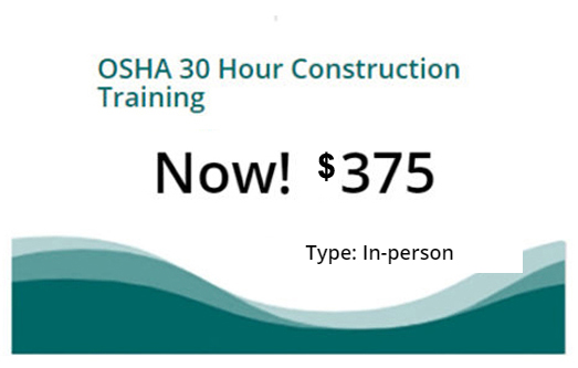 Osha 30 Hour Course, now 375